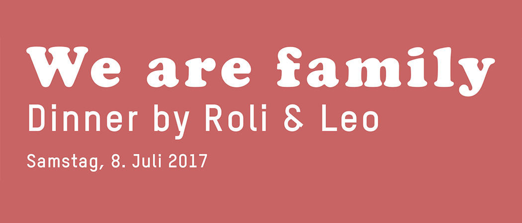 We are family – Dinner by Roli & Leo